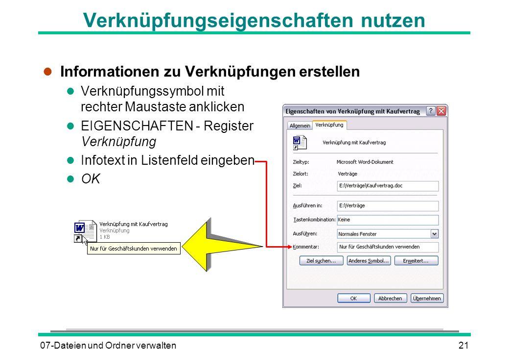 07-Dateien und Ordner verwalten21 Verknüpfungseigenschaften nutzen l Informationen zu Verknüpfungen erstellen l Verknüpfungssymbol mit rechter Maustas