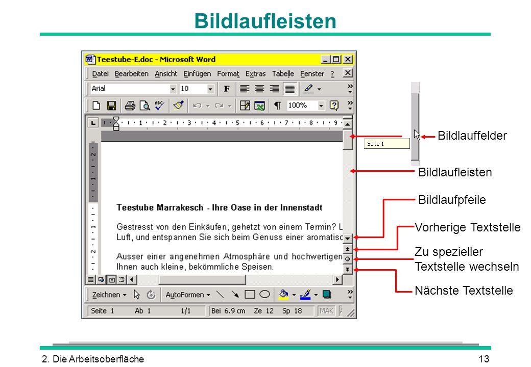 2. Die Arbeitsoberfläche13 Bildlaufleisten Bildlauffelder Bildlaufleisten Bildlaufpfeile Vorherige Textstelle Nächste Textstelle Zu spezieller Textste