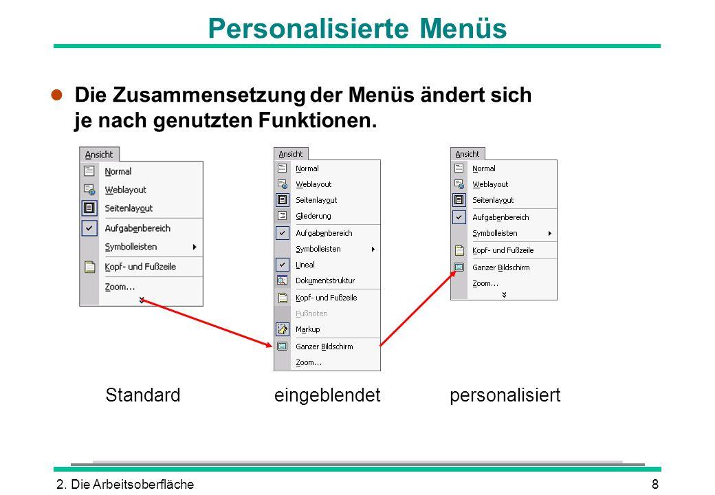 2. Die Arbeitsoberfläche8 l Die Zusammensetzung der Menüs ändert sich je nach genutzten Funktionen. Personalisierte Menüs eingeblendetStandardpersonal