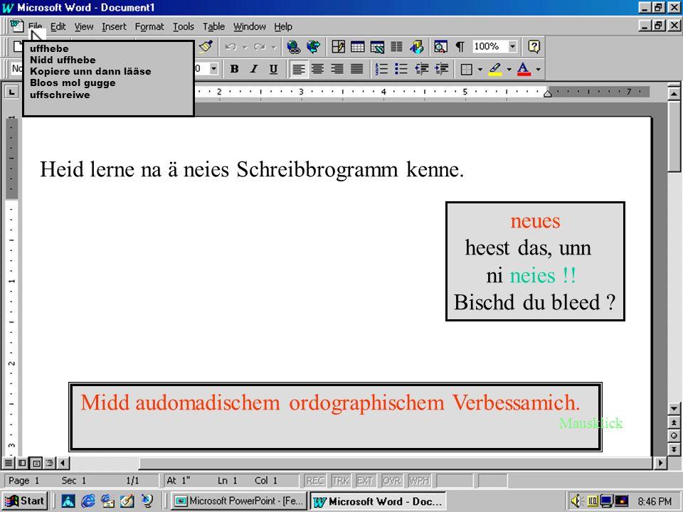 Schreibbrogramm Winwörd.äxe Schärwärwersion 3.elf718.jg Du haschd kää Rechte, also loss no.... Serienumma:4711-08/15 -Mausklick weiter-