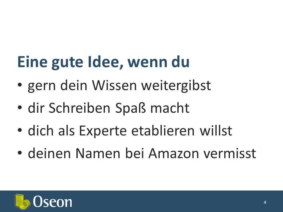 Eine gute Idee, wenn du gern dein Wissen weitergibst dir Schreiben Spaß macht dich als Experte etablieren willst deinen Namen bei Amazon vermisst 4