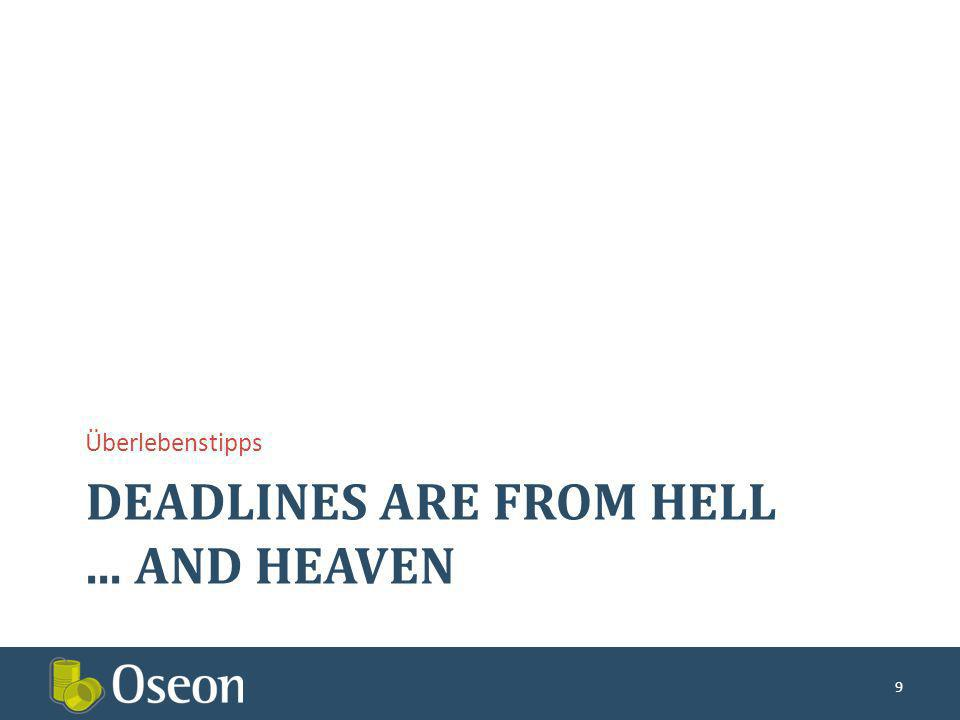 DEADLINES ARE FROM HELL... AND HEAVEN Überlebenstipps 9