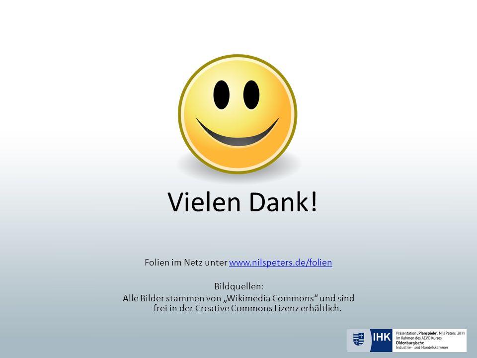 Vielen Dank! Folien im Netz unter www.nilspeters.de/folienwww.nilspeters.de/folien Bildquellen: Alle Bilder stammen von Wikimedia Commons und sind fre