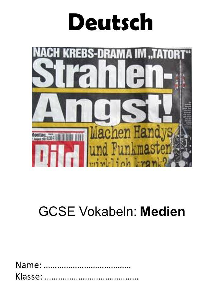 GCSE Vokabeln: Medien Name: ………………………………… Klasse: …………………………………… Deutsch