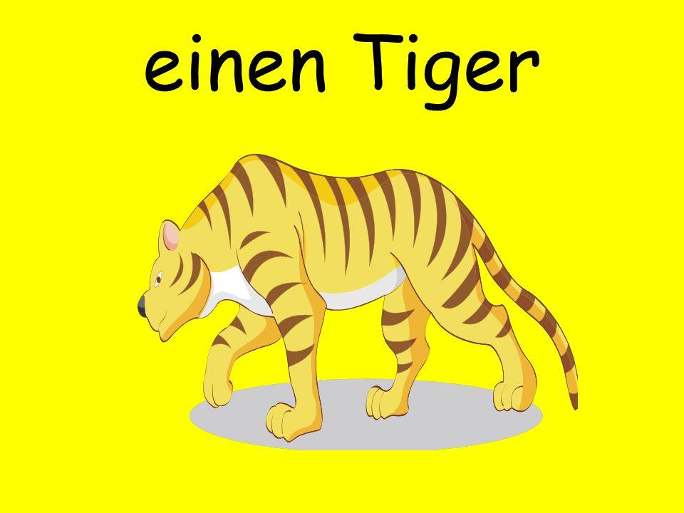 einen Tiger