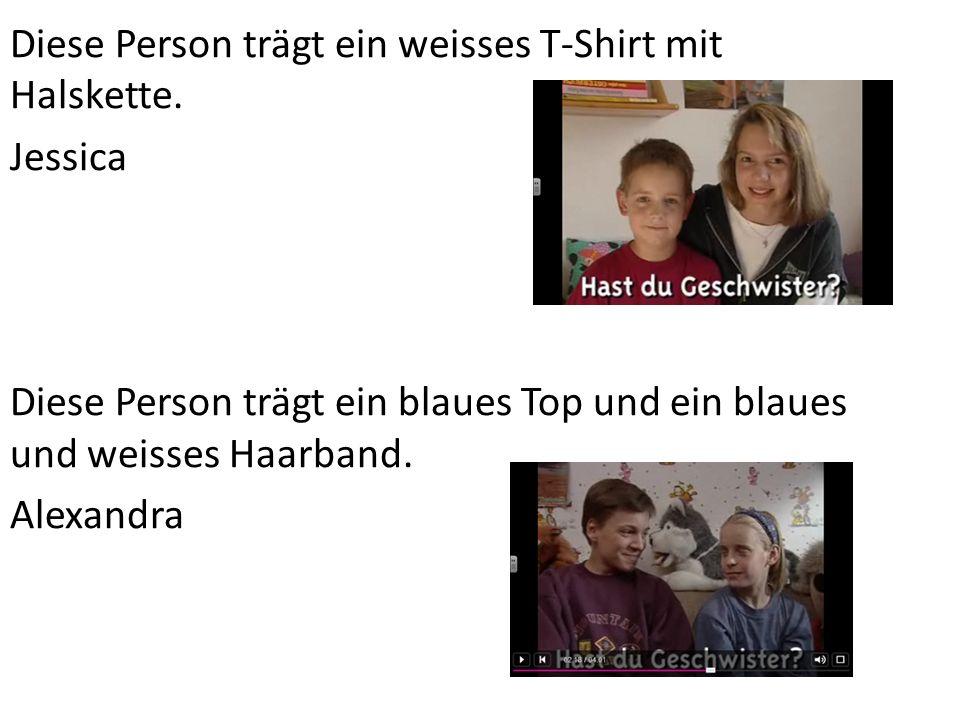 Diese Person trägt ein weisses T-Shirt mit Halskette. Jessica Diese Person trägt ein blaues Top und ein blaues und weisses Haarband. Alexandra