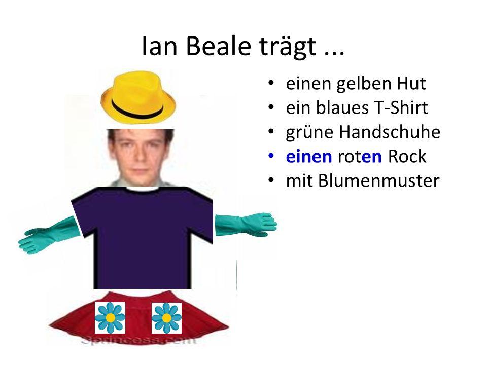 Ian Beale trägt... einen gelben Hut ein blaues T-Shirt grüne Handschuhe einen roten Rock mit Blumenmuster