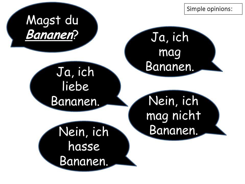 Magst du Bananen.Ja, ich mag Bananen. Nein, ich mag nicht Bananen.