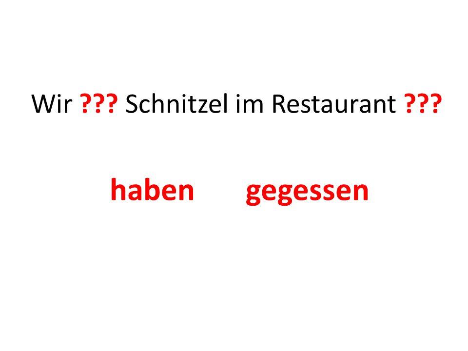 Wir ??? Schnitzel im Restaurant ??? haben gegessen