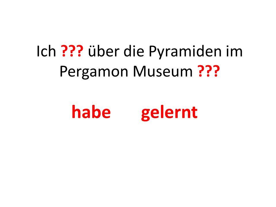 Ich über die Pyramiden im Pergamon Museum habe gelernt