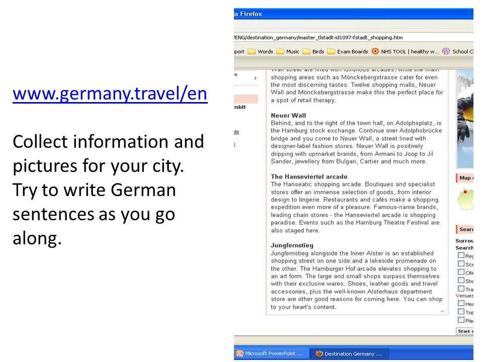 www.germany.travel/en Collect information and pictures for your city.