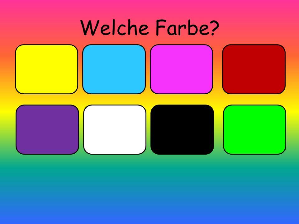 Welche Farbe?