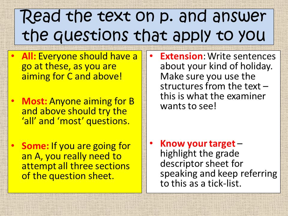 Read the text on p. and answer the questions that apply to you All: Everyone should have a go at these, as you are aiming for C and above! Most: Anyon