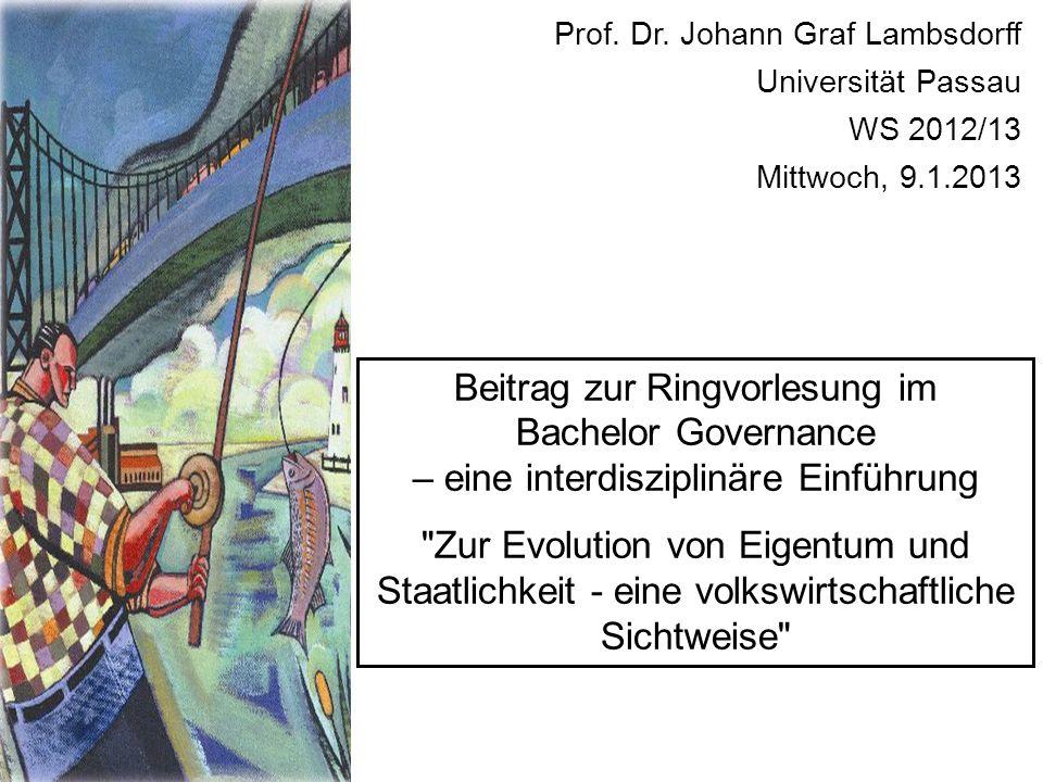 Prof. Dr. Johann Graf Lambsdorff Universität Passau WS 2012/13 Mittwoch, 9.1.2013 Beitrag zur Ringvorlesung im Bachelor Governance – eine interdiszipl