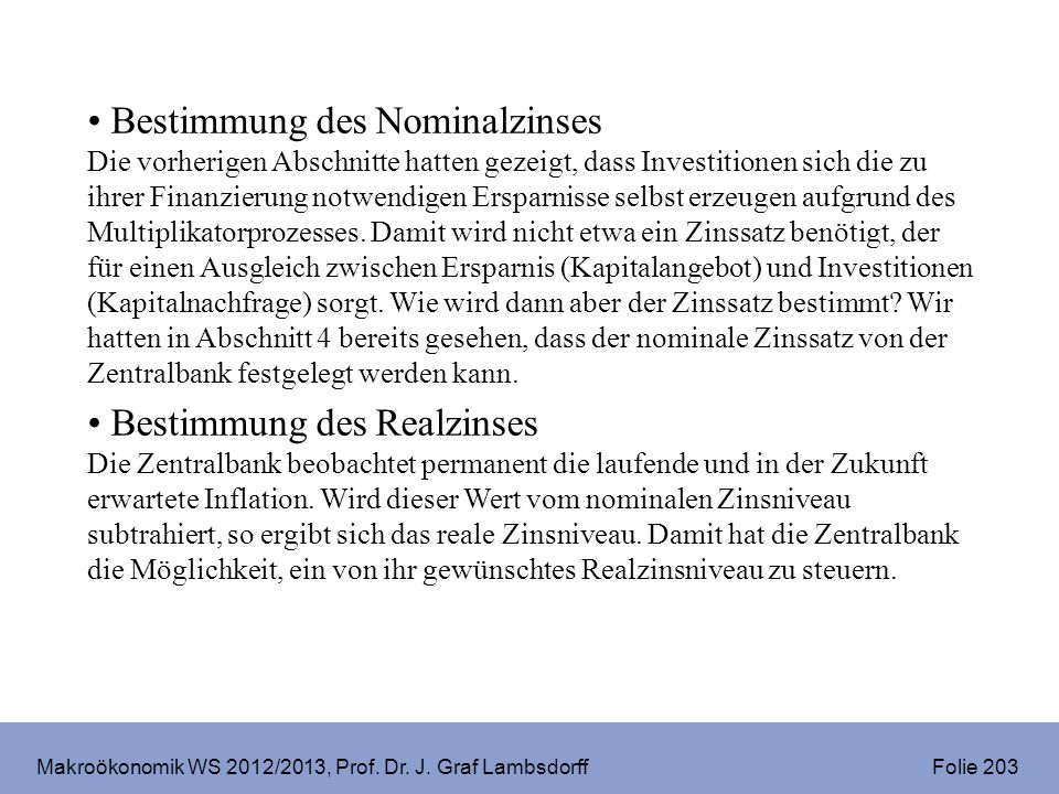 Makroökonomik WS 2012/2013, Prof.Dr. J. Graf Lambsdorff Folie 204 IV.