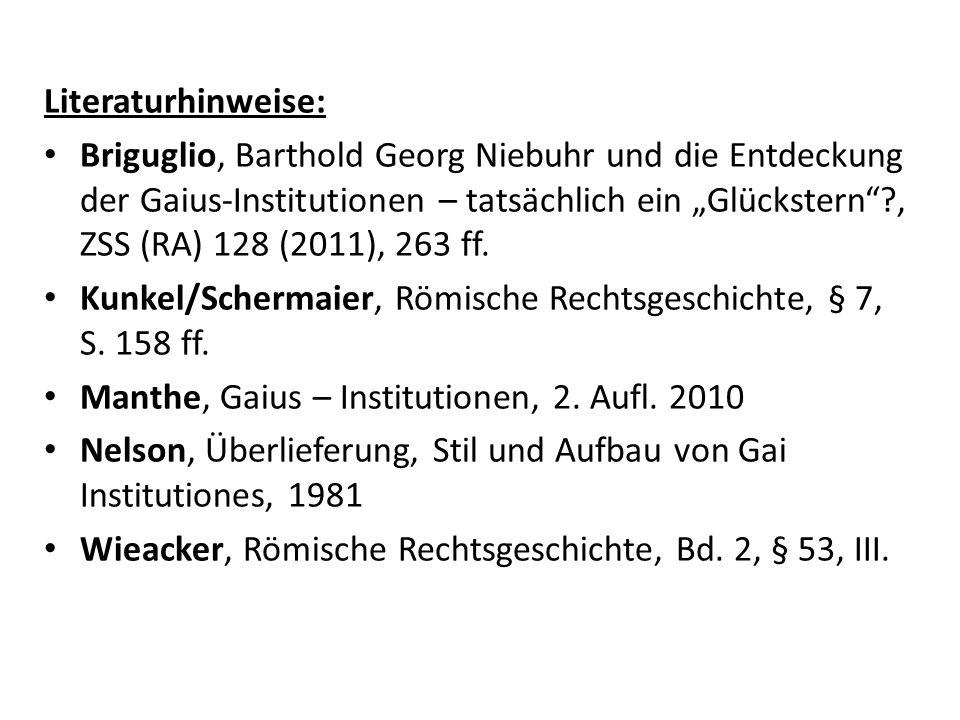 Literaturhinweise: Briguglio, Barthold Georg Niebuhr und die Entdeckung der Gaius-Institutionen – tatsächlich ein Glückstern?, ZSS (RA) 128 (2011), 26