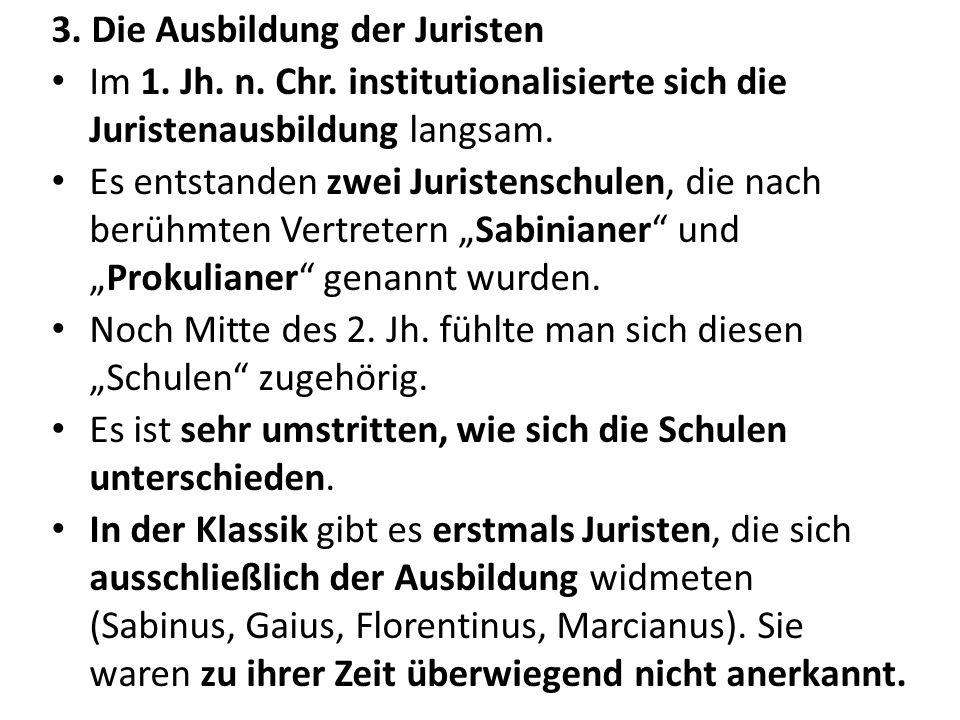 4.Die Werke der Juristen a.Die Überlieferung Vor allem in Fragmenten der Digesten Iustinians.