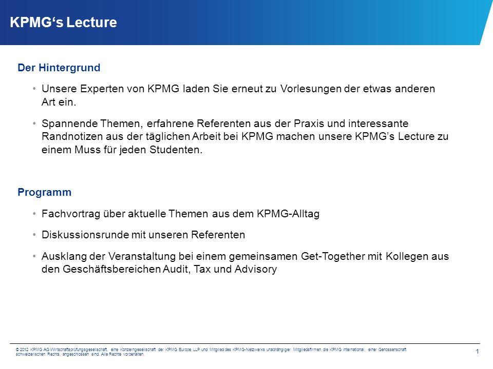 2 © 2012 KPMG AG Wirtschaftsprüfungsgesellschaft, eine Konzerngesellschaft der KPMG Europe LLP und Mitglied des KPMG-Netzwerks unabhängiger Mitgliedsfirmen, die KPMG International, einer Genossenschaft schweizerischen Rechts, angeschlossen sind.