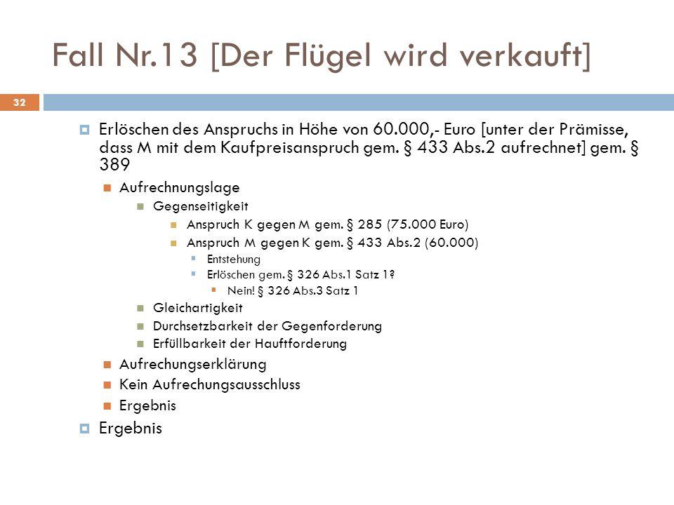 Fall Nr.13 [Der Flügel wird verkauft] 32 Erlöschen des Anspruchs in Höhe von 60.000,- Euro [unter der Prämisse, dass M mit dem Kaufpreisanspruch gem.