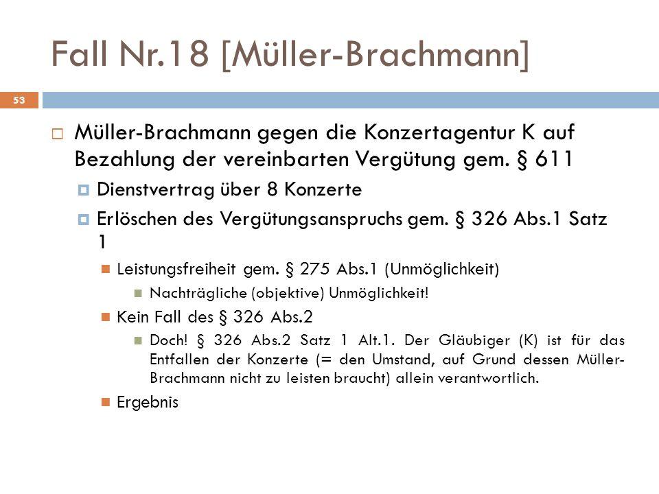 Fall Nr.18 [Müller-Brachmann] 53 Müller-Brachmann gegen die Konzertagentur K auf Bezahlung der vereinbarten Vergütung gem.