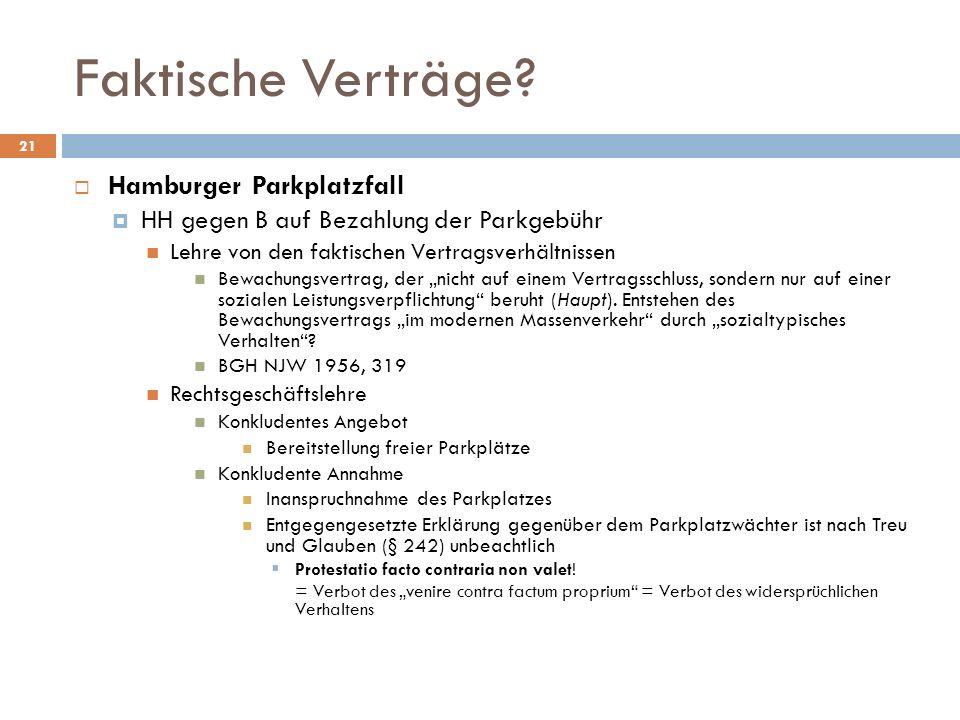 Faktische Verträge? 21 Hamburger Parkplatzfall HH gegen B auf Bezahlung der Parkgebühr Lehre von den faktischen Vertragsverhältnissen Bewachungsvertra