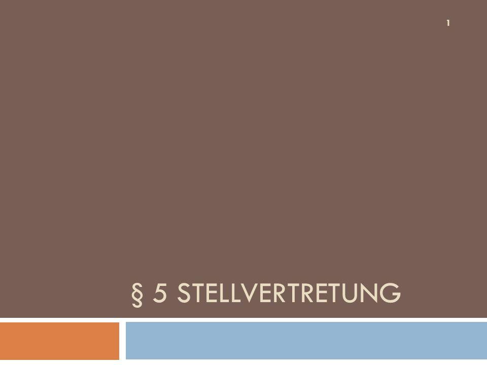§ 5 STELLVERTRETUNG 1