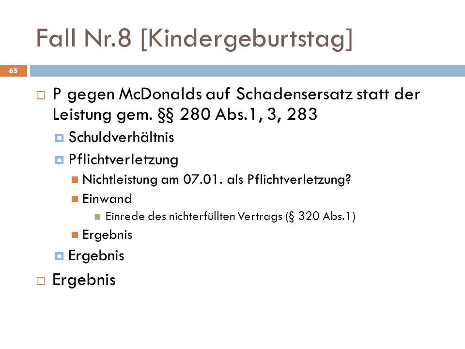 Fall Nr.8 [Kindergeburtstag] 65 P gegen McDonalds auf Schadensersatz statt der Leistung gem. §§ 280 Abs.1, 3, 283 Schuldverhältnis Pflichtverletzung N