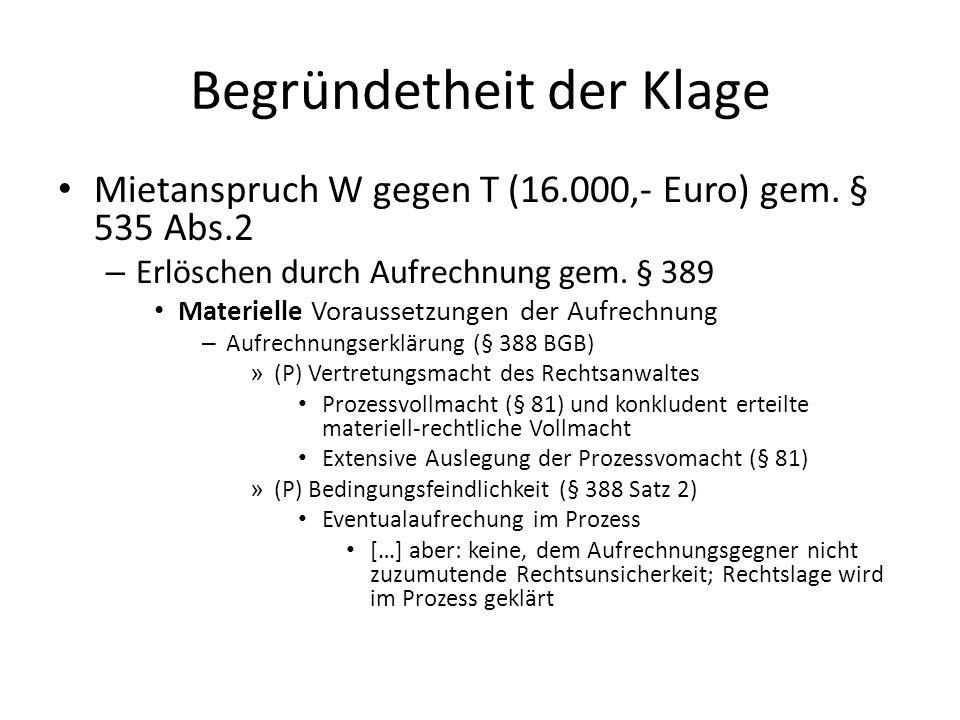 Begründetheit der Klage Mietanspruch W gegen T (16.000,- Euro) gem.