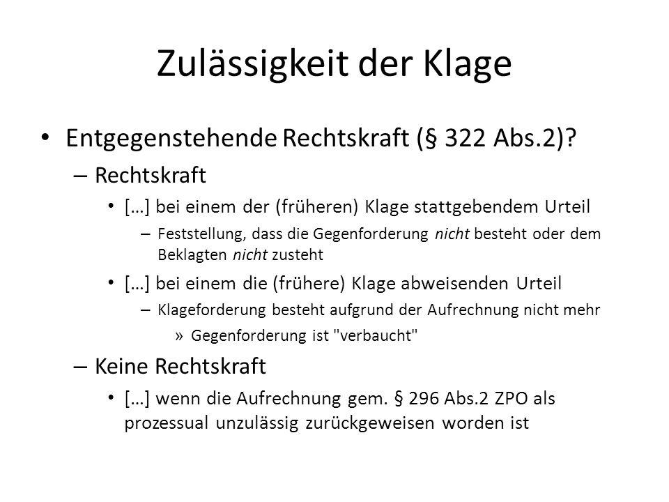 Zulässigkeit der Klage Entgegenstehende Rechtskraft (§ 322 Abs.2).