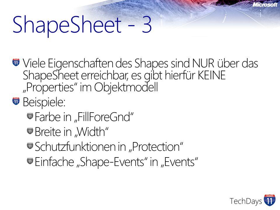 ShapeSheet - 3 Viele Eigenschaften des Shapes sind NUR über das ShapeSheet erreichbar, es gibt hierfür KEINE Properties im Objektmodell Beispiele: Far