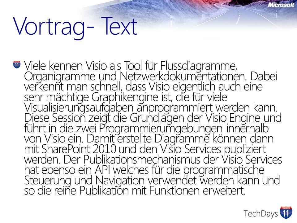 Vortrag- Text Viele kennen Visio als Tool für Flussdiagramme, Organigramme und Netzwerkdokumentationen. Dabei verkennt man schnell, dass Visio eigentl