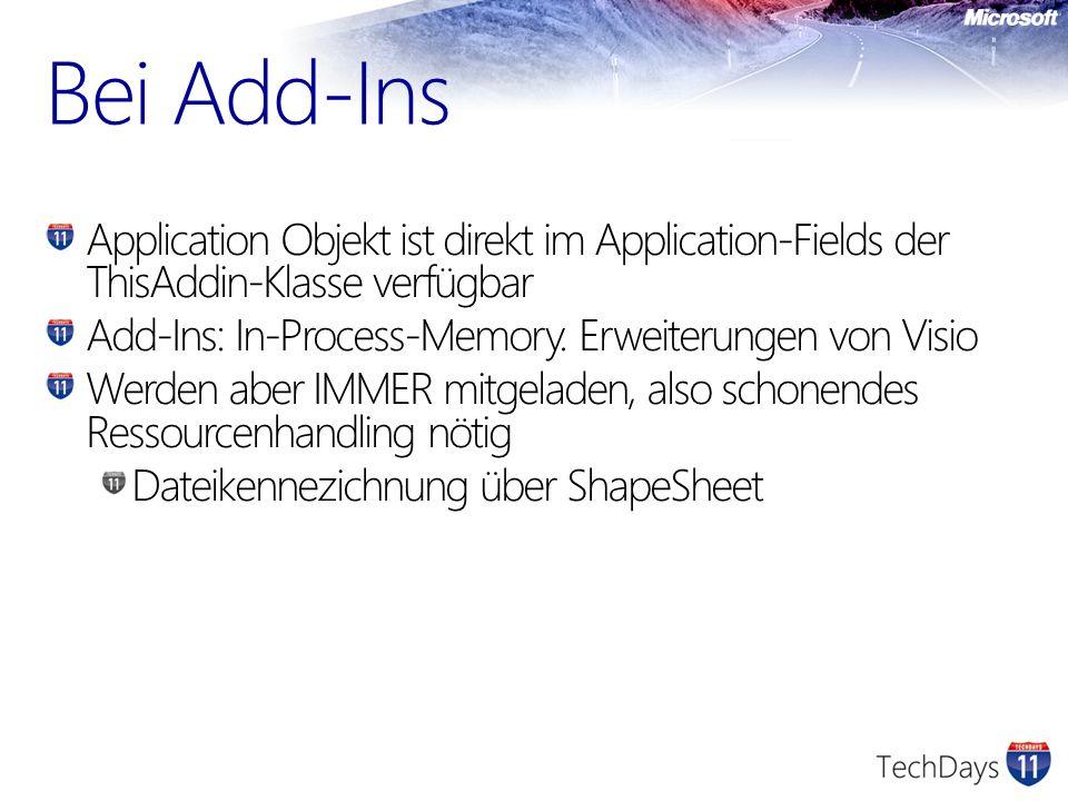 Bei Add-Ins Application Objekt ist direkt im Application-Fields der ThisAddin-Klasse verfügbar Add-Ins: In-Process-Memory. Erweiterungen von Visio Wer