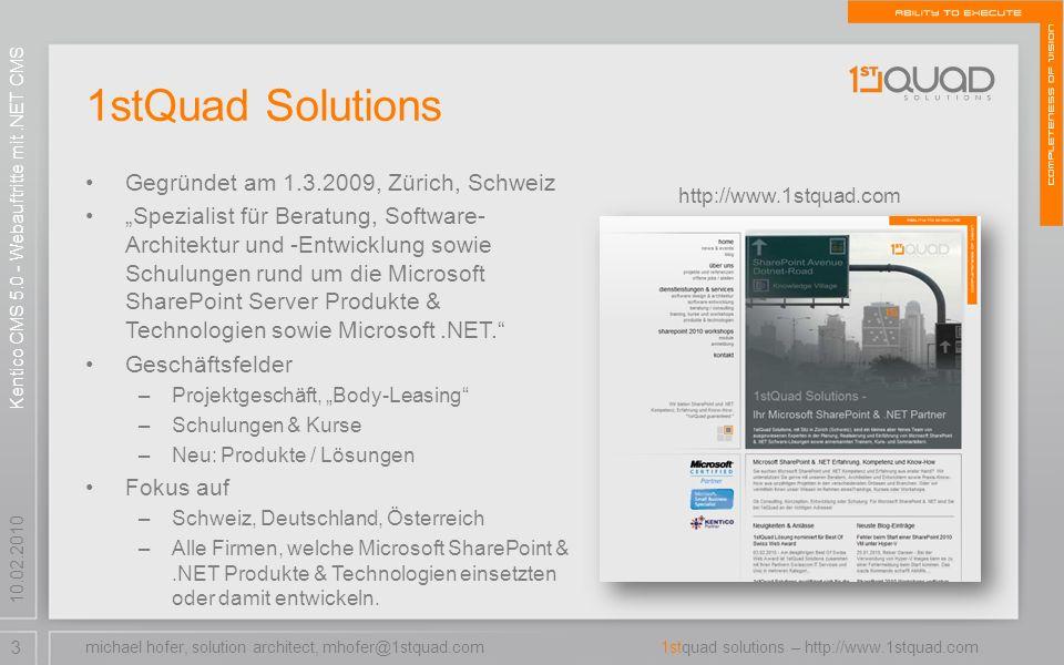 3 1stquad solutions – http://www.1stquad.com 10.02.2010 1stQuad Solutions Gegründet am 1.3.2009, Zürich, Schweiz Spezialist für Beratung, Software- Ar