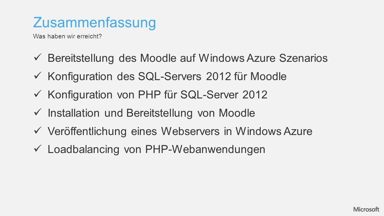 Bereitstellung des Moodle auf Windows Azure Szenarios Konfiguration des SQL-Servers 2012 für Moodle Konfiguration von PHP für SQL-Server 2012 Installa