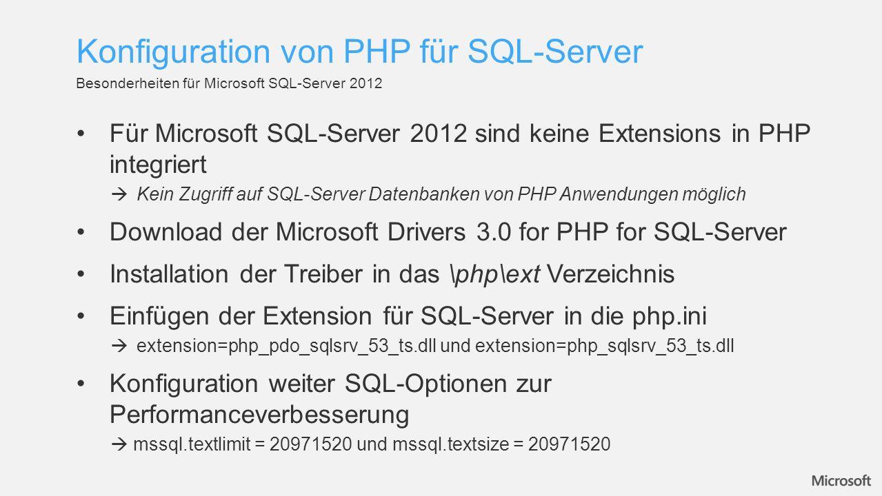 Für Microsoft SQL-Server 2012 sind keine Extensions in PHP integriert Kein Zugriff auf SQL-Server Datenbanken von PHP Anwendungen möglich Download der