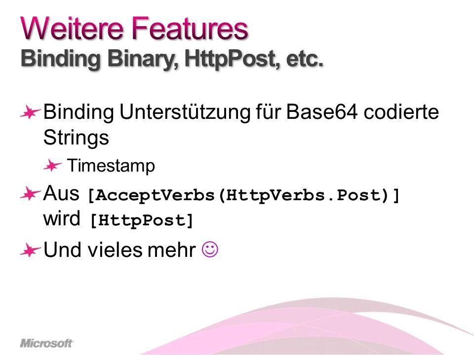 Binding Unterstützung für Base64 codierte Strings Timestamp Aus [AcceptVerbs(HttpVerbs.Post)] wird [HttpPost] Und vieles mehr