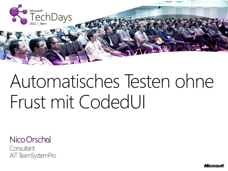 Nico Orschel Consultant AIT TeamSystemPro Automatisches Testen ohne Frust mit CodedUI