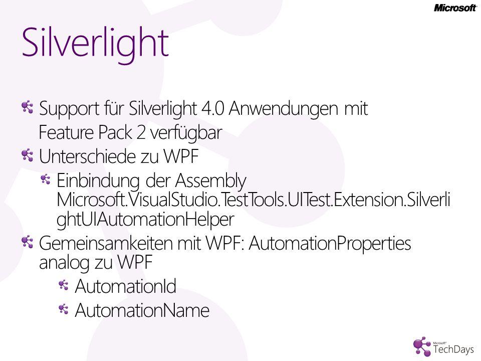 Silverlight Support für Silverlight 4.0 Anwendungen mit Feature Pack 2 verfügbar Unterschiede zu WPF Einbindung der Assembly Microsoft.VisualStudio.Te