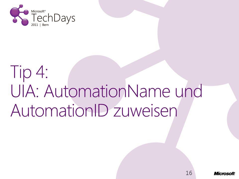 Tip 4: UIA: AutomationName und AutomationID zuweisen 16