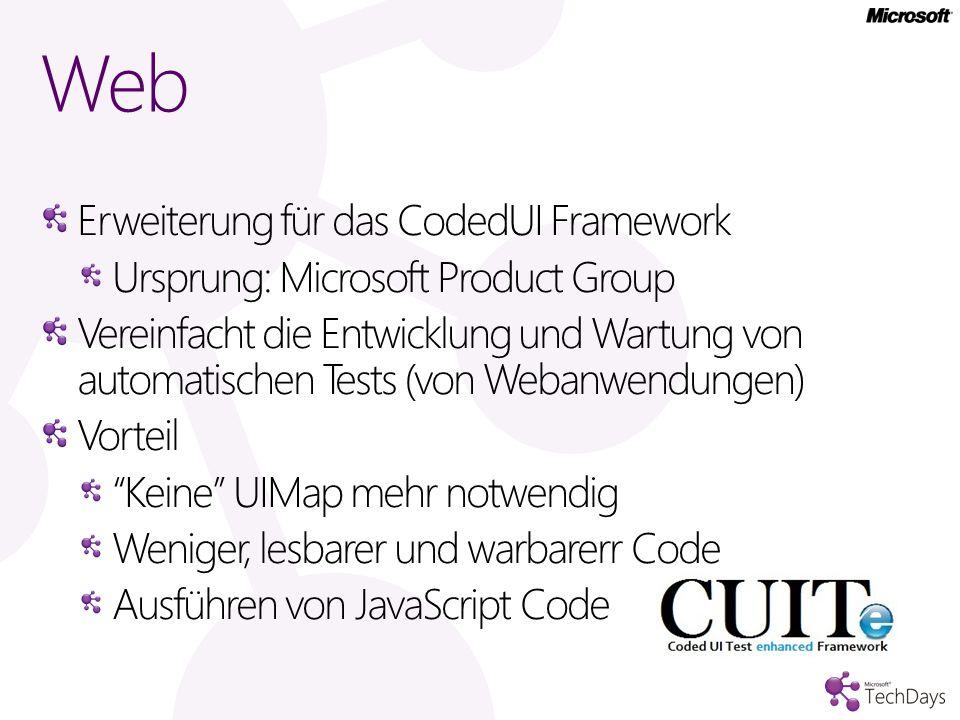 Web Erweiterung für das CodedUI Framework Ursprung: Microsoft Product Group Vereinfacht die Entwicklung und Wartung von automatischen Tests (von Weban