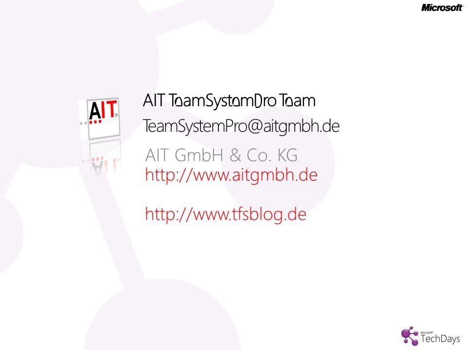 AIT GmbH & Co. KG http://www.aitgmbh.de http://www.tfsblog.de AIT TeamSystemPro Team TeamSystemPro@aitgmbh.de