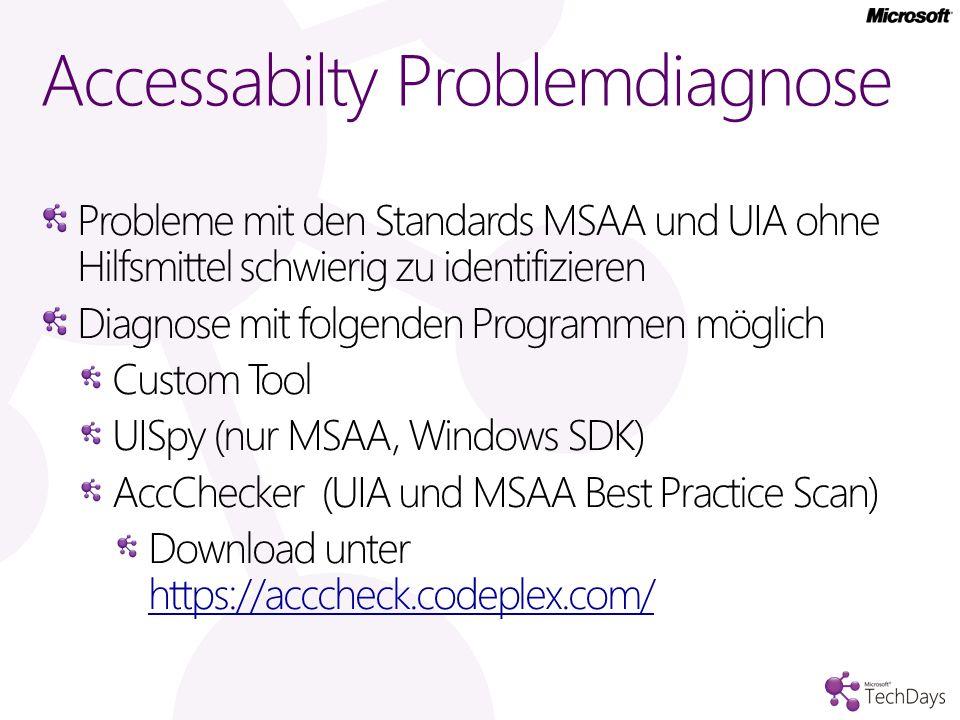 Accessabilty Problemdiagnose Probleme mit den Standards MSAA und UIA ohne Hilfsmittel schwierig zu identifizieren Diagnose mit folgenden Programmen mö