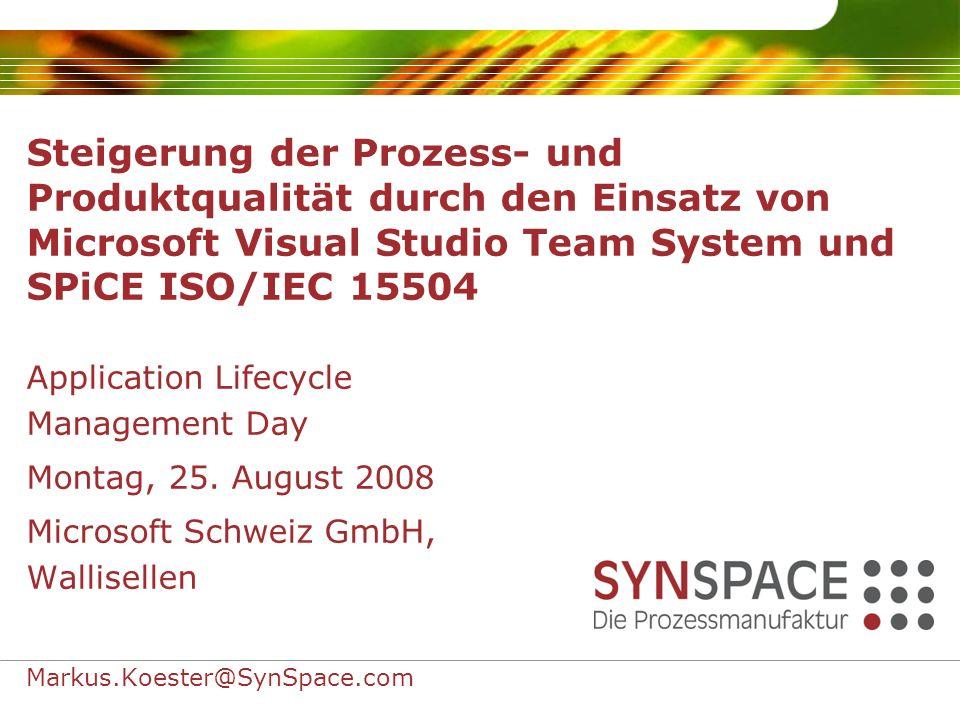 Steigerung der Prozess- und Produktqualität durch den Einsatz von Microsoft Visual Studio Team System und SPiCE ISO/IEC 15504 Application Lifecycle Ma
