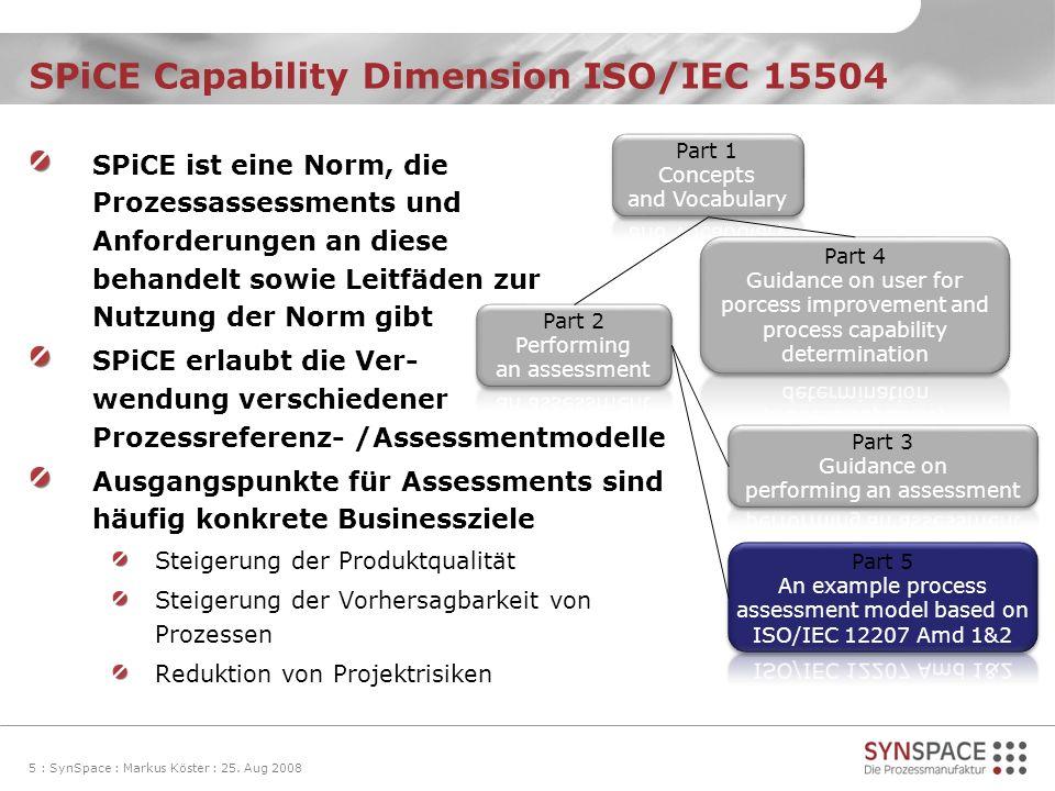 SPiCE ist eine Norm, die Prozessassessments und Anforderungen an diese behandelt sowie Leitfäden zur Nutzung der Norm gibt SPiCE erlaubt die Ver- wend