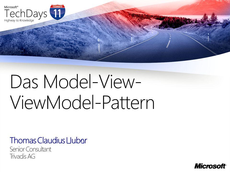 Das ViewModel stellt über Properties Daten und Commands bereit Die View hat das ViewModel im DataContext, womit sich jedes Element in der View an Properties des ViewModels binden lässt Daten und Commands View ViewModel Model XAML Data-Binding DataContext