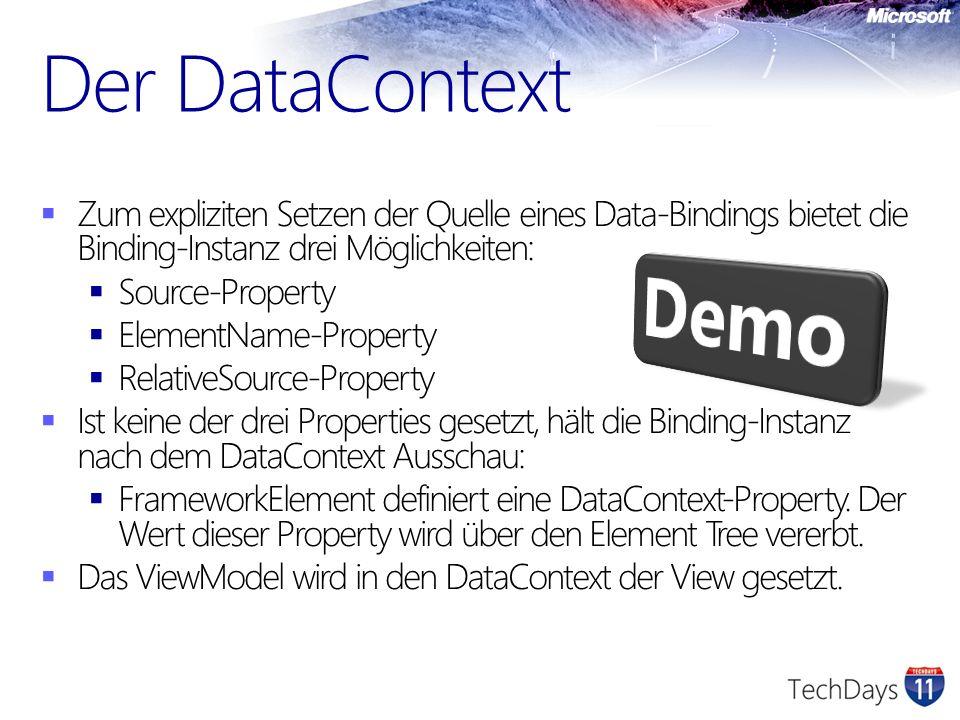 Zum expliziten Setzen der Quelle eines Data-Bindings bietet die Binding-Instanz drei Möglichkeiten: Source-Property ElementName-Property RelativeSourc