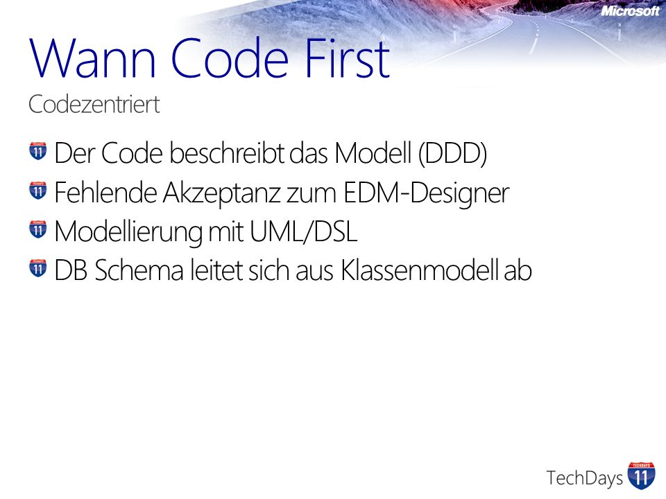 Der Code beschreibt das Modell (DDD) Fehlende Akzeptanz zum EDM-Designer Modellierung mit UML/DSL DB Schema leitet sich aus Klassenmodell ab