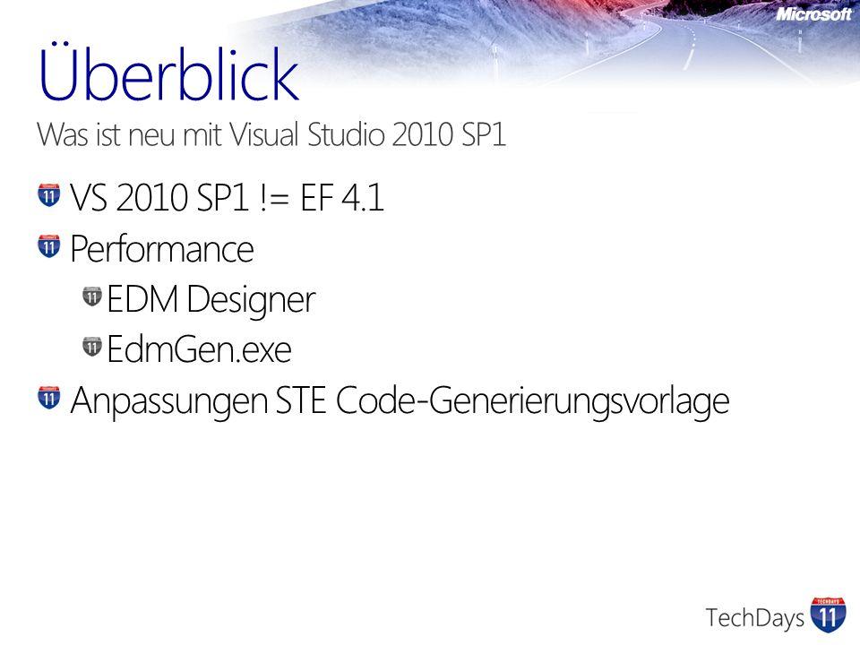 VS 2010 SP1 != EF 4.1 Performance EDM Designer EdmGen.exe Anpassungen STE Code-Generierungsvorlage