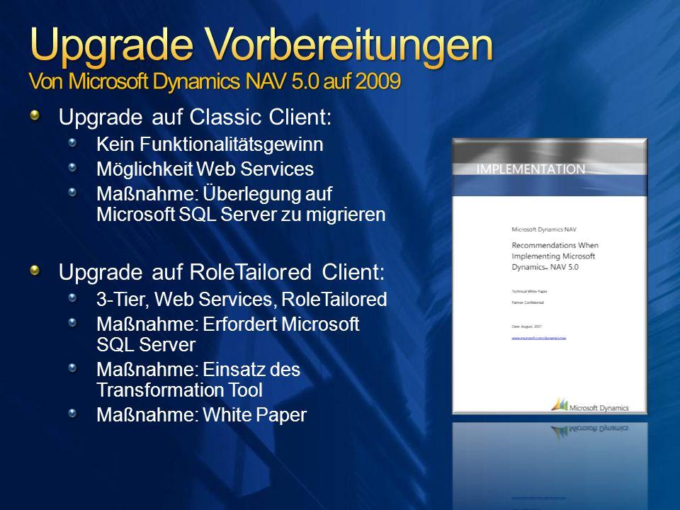 Upgrade auf Classic Client: Kein Funktionalitätsgewinn Möglichkeit Web Services Maßnahme: Überlegung auf Microsoft SQL Server zu migrieren Upgrade auf
