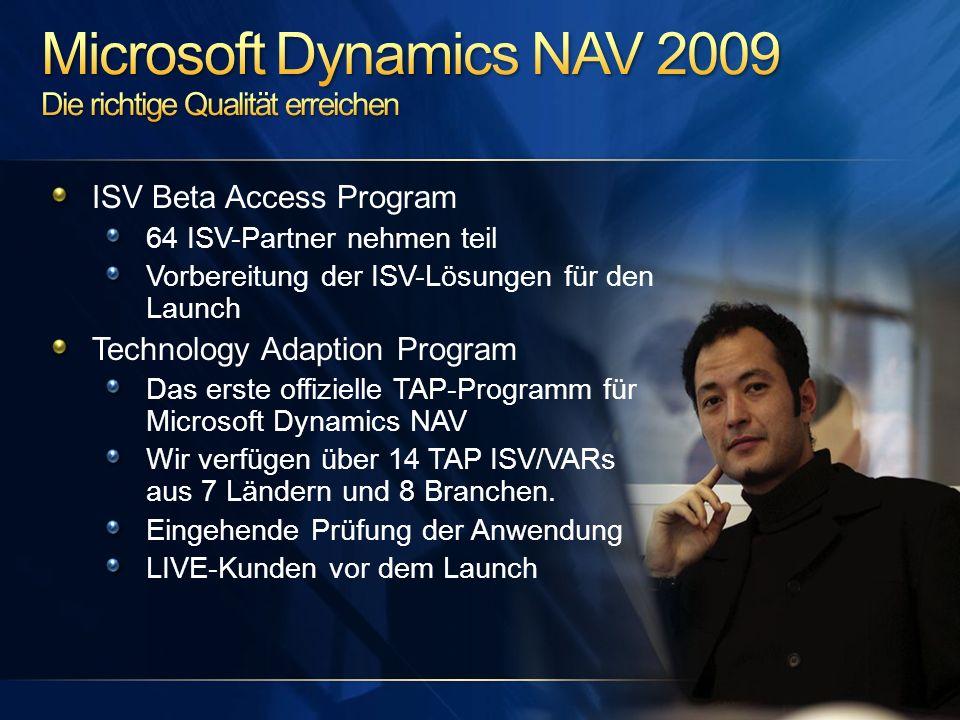 ISV Beta Access Program 64 ISV-Partner nehmen teil Vorbereitung der ISV-Lösungen für den Launch Technology Adaption Program Das erste offizielle TAP-P